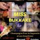 17 OCT MISS BUKKAKE